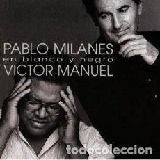 CDs de Música: EN BLANCO Y NEGRO - PABLO MILANÉS, VICTOR MANUEL - 1 CD. Lote 211184706