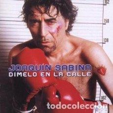 CDs de Música: DÍMELO EN LA CALLE - JOAQUÍN SABINA - 1 CD. Lote 211193852