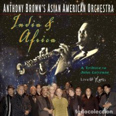 CDs de Música: ANTHONY BROWN - INDIA & AFRICA: A TRIBUTE TO JOHN COLTRANE (CD NUEVO). Lote 211281985