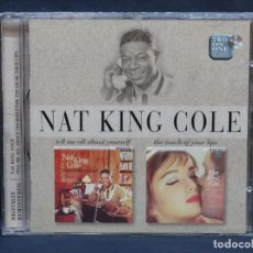 CDs de Música: NAT KING COLE - TELL ME ALL ABOUT YOURSELF / THE TOUCH OF YOUR LIPS - CD. Lote 211494390