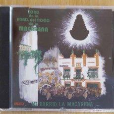 CDs de Música: CORO DE LA HDAD. DEL ROCIO DE LA MACARENA (MI BARRIO, LA MACARENA) CD 1993. Lote 211702979