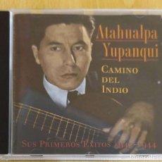 CDs de Música: ATAHUALPA YUPANQUI (CAMINO DEL INDIO - SUS PRIMEROS EXITOS 1942-1944) CD 1995. Lote 211722378
