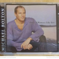 CDs de Música: MICHAEL BOLTON (ONLY A WOMAN LIKE YOU) CD 2002 - 13 TEMAS. Lote 211824857