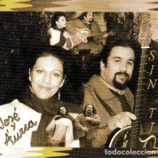 CDs de Música: JOSE Y AUREA. SIN TI. TROVADORES URBANOS DE VIGO. SONYARTE 2002. GALICIA. CD.. Lote 211851821