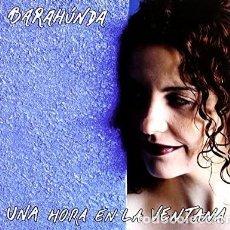 CDs de Música: BARAHÚNDA - UNA HORA EN LA VENTANA (PRECINTADO). Lote 211897235