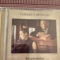 CDs de Música: TAMARA Y MONCHO. ENCADENADOS. Lote 211993720