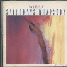 CDs de Música: JIM CHAPPELL – SATURDAY'S RHAPSODY – CD (1990). Lote 212132157