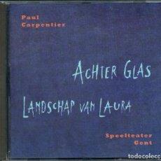 CDs de Música: PAUL CARPENTIER / SPEELTEATER GENT ?– ACHTER GLAS/LANDSCHAP VAN LAURA – CD. Lote 212211772