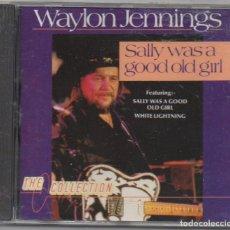 CD de Música: WAYLON JENNINGS - SALLY WAS A GOOD OLD GIRL / CD ALBUM DE 1988 / MUY BUEN ESTADO RF-6928. Lote 212708516