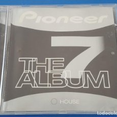 CDs de Música: CD / PIONEER THE ALBUM 7 HOUSE. Lote 212858423