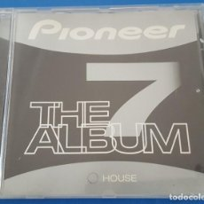 CDs de Música: CD / PIONEER THE ALBUM 7 HOUSE. Lote 212858626