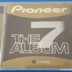 CDs de Música: CD / PIONEER THE ALBUM 7 DANCE. Lote 212860153