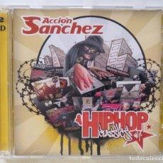 CDs de Música: ACCIÓN SANCHEZ - HIP HOP CLASSICS VOL. 1 (SFDK DJ) [MIXTAPE HIP HOP] [ EDICIÓN ORIGINAL 2CD ] [2005]. Lote 213195426