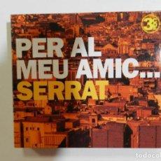 CDs de Música: VARIOS - PER AL MEU AMIC SERRAT (TRIPLE CD). Lote 213710813