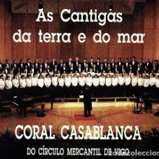 CD de Música: CORAL CASABLANCA. CIRCULO MERCANTIL DE VIGO. AS CANTIGAS DA TERRA E DO MAR. CD. GALICIA.. Lote 213805860