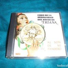 CDs de Música: CORO DE LA HERMANDAD DEL ROCIO DE TRIANA. AL SON DE MI PANDERO. PASARELA, 1994. CD. IMPECABLE. Lote 213971326