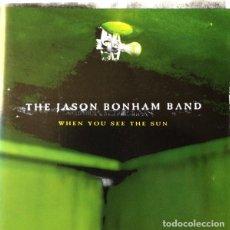 CDs de Música: JASON BONHAM BAND - WHEN YOU SEE THE SUN. Lote 214420561