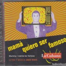 CDs de Música: LA CUBANA CD MAMA QUIERO SER FAMOSO 2004 JOAN VIVES TEATRO MUSICAL. Lote 214486222