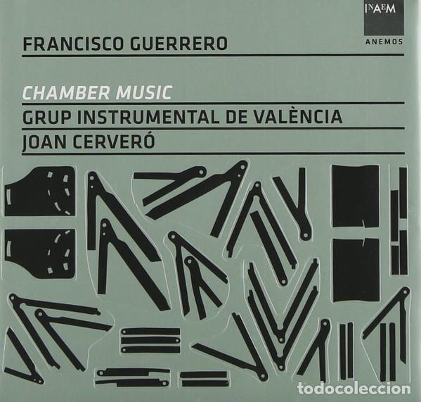 CHAMBER MUSIC - FRANCISCO GUERRERO - GRUP INSTRUMENTAL DE VALÈNCIA, JOAN CERVERÓ (Música - CD's Clásica, Ópera, Zarzuela y Marchas)