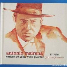 CDs de Música: CD + LIBRO / ANTONIO MAIRENA / CANTES DE CÁDIZ Y LOS PUERTOS / EL PAÍS - JOYAS DEL FLAMENCO Nº 13. Lote 214833753