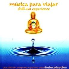 CDs de Música: CHILL OUT EXPERIENCE. MUSICA PARA VIAJAR. CD. Lote 214856066
