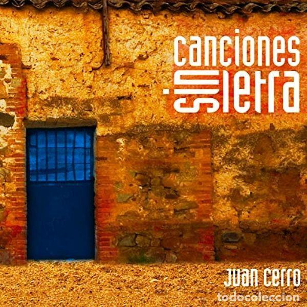 JUAN CERRO - CANCIONES SIN LETRA (Música - CD's Otros Estilos)