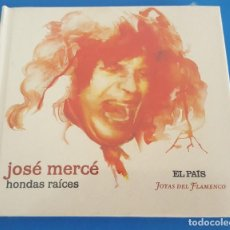 CDs de Música: CD LIBRO / JOSÉ MERCÉ / HONDAS RAICES / EL PAÍS - JOYAS DEL FLAMENCO Nº 9 / NUEVO Y PRECINTADO. Lote 215031201