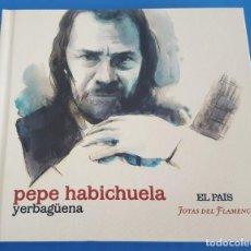 CDs de Música: CD LIBRO / PEPE HABICHUELA / YERBAGUENA / EL PAÍS - JOYAS DEL FLAMENCO Nº 27 / COMO NUEVO. Lote 215032016