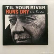 CDs de Música: ERIC BURDON – 'TIL YOUR RIVER RUNS DRY USA 2013. Lote 215293492