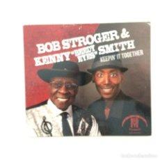 "CDs de Música: BOB STROGER & KENNY ""BEEDY EYES"" SMITH – KEEPIN' TOGETHER 2014. Lote 215293795"