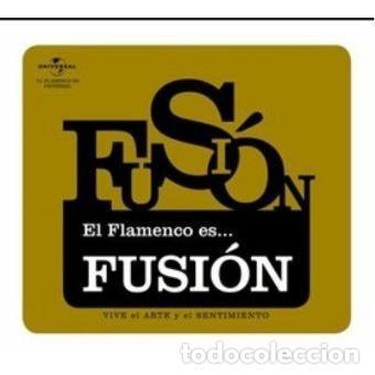 EL FLAMENCO ES…. FUSIÓN (Música - CD's Flamenco, Canción española y Cuplé)