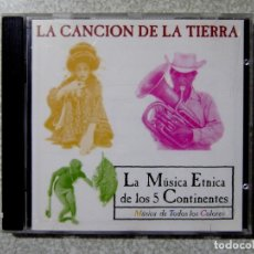 CDs de Música: LA CANCION DE LA TIERRA.LA MUSICA ETNICA DE LOS 5 CONTINENTES. Lote 217506962