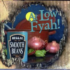 CDs de Música: SMOOTH BEANS - AT LOW FYAH!. Lote 240406030