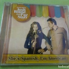 CDs de Música: CD, JOSH ROUSE PAZ SUAY , SHE'S SPANISH, I'M AMERICAN, VER FOTOS. Lote 218122486