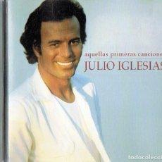 CDs de Música: JULIO IGLESIAS ¨AQUELLAS PRIMERAS CANCIONES¨ (CD). Lote 218295928