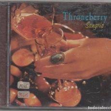 CDs de Música: THRONEBERRY - SANGRIA / CD ALBUM DE 1994 / MUY BUEN ESTADO RF-7664. Lote 218540998