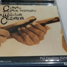 CDs de Música: CD ( FAUSTINO NÚÑEZ – CLAVES PARA ENTENDER LA MÚSICA CUBANA ) 1999 CLUB INTERNACIONAL DEL LIBRO. Lote 218596685