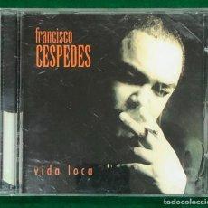 CDs de Música: FRANCISCO CESPEDES / VIDA LOCA - CD ALBUM DE 1997 RF-7682. Lote 218659985
