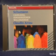 CDs de Música: SCHUMANN, CLAUDIO ARRAU - CARNAVAL / KINDERSZENEN / WALDSZENEN - CD. Lote 218766985