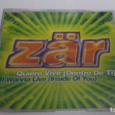CDs de Música: ZAR CD SINGLE QUIERO VIVIR (DENTRO DE TI) I WANNA LIVE (INSIDE OF YOU) 8 CORTES. Lote 218862275