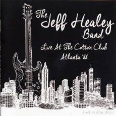 CDs de Música: THE JEFF HEALEY BAND – LIVE AT THE COTTON CLUB, ATLANTA '88. Lote 219193806