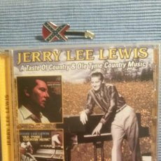 CDs de Música: JERRY LEE LEWIS. A TASTE OF COUNTRY + OLE TIME COUNTRY MUSIC. Lote 219343820