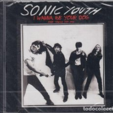 CDs de Música: SONIC YOUTH - I WANNA BE YOUR DOG - RARE TRACKS 1989 - 1995 - CD NUEVO Y PRECINTADO. Lote 219367678
