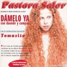 CDs de Música: PASTORA SOLER - DÁMELO YA (CON DUENDE Y COMPÁS) CON TOMASITO - CD PROMO. Lote 220419351