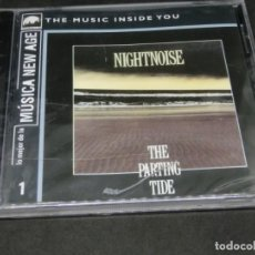 CDs de Música: CD - NIGHTNOISE - THE PARTING TIDE - PRECINTADO LO MEJOR DE LA MÚSICA NEW AGE 1 THE MUSIC INSIDE YOU. Lote 220622283