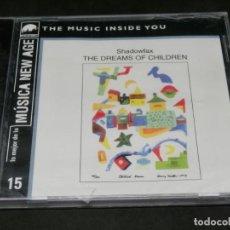 CDs de Música: SHADOWFAX - THE DREAMS OF CHILDREN PRECINTADO LO MEJOR DE LA MÚSICA NEW AGE 15 THE MUSIC INSIDE YOU. Lote 220623665