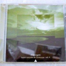 CDs de Música: CD HIDROGEN, ESPAIS NATURALS DE CATALUNYA, VOL II, TVC, 2000, 8426551985436 , CD-5013-03. Lote 220686038
