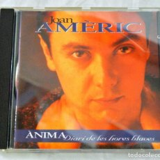 CDs de Música: CD JOAN AMÈRIC, ÀNIMA DIARI DE LES HORES BLAVES, PICAP, 1995, CD90 0083-03, CD INETRIOR IMPECABLE. Lote 220787287