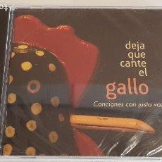 CDs de Música: DEJA QUE CANTE EL GALLO / CANCIONES CON JUSTA VOZ / VARIOS INTÉRPRETES / CD - PRECINTADO / DIFÍCIL.. Lote 220949522
