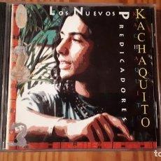 CDs de Música: LOS NUEVOS PREDICADORES - KACHAQUITO - COMPRA MÍNIMA 3 EUROS. Lote 221510671